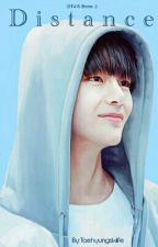 Distance (IDT4'S BOOK 2) by TaehyungsWife