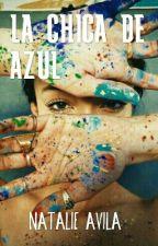 La Chica De Azul by NatalieAvilaJ