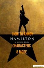 How to annoy HAMILTON Characters & More by rebdomnic