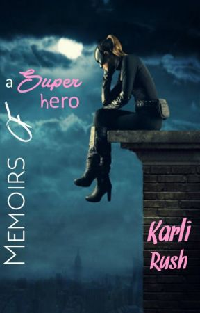 Memoirs of a Superhero  by KarliRush