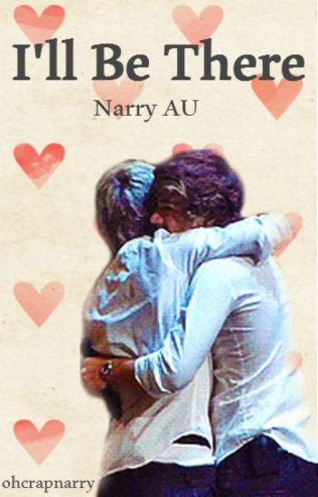 I'll Be There (Narry AU)