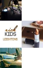 Rich Kids  by leightons