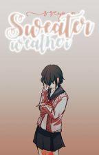 Sweater Weather - 【Budo Masuta x Yandere-chan】 by flxwer_s
