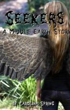 Seekers ~ A Middle Earth Story by SpiritWriter1