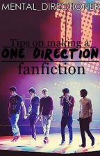 Tips on Making a One Direction Fanfiction by Mental_Directioner