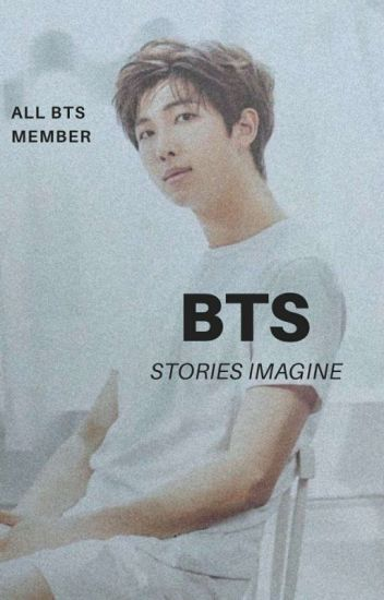 ✩Bangtan Stories ;[Imagine]