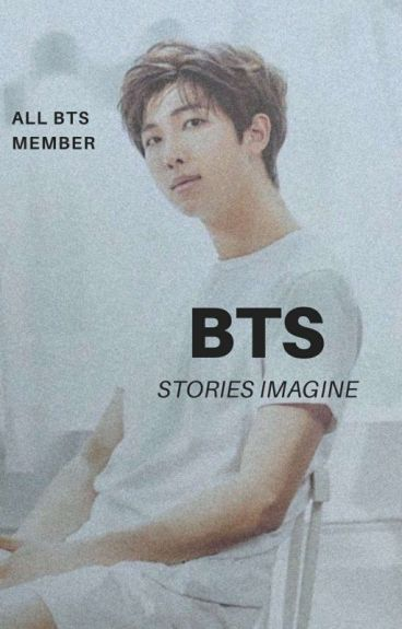 You And Bangtan's Stories [IMAGINE]
