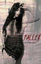 FALLEN (Camren) by cvltcabello