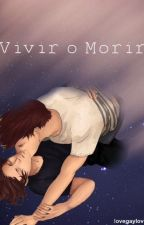 """""""Vivir o Morir"""" (Larry Stylinson) Traducción by lovegaylove"""