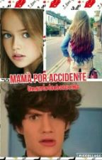 Mamà x Accidente- Bryan Y Tu by karenamaya5209