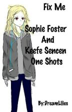 Fix Me (Sophie and Keefe) by KSLee45