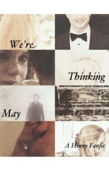 We're Thinking May