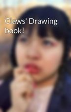 Claws' Drawing book! by 1TigerRose2