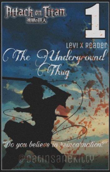 The Underground thugᵀᴹ (Levixreader)