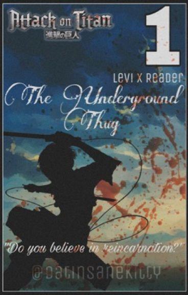 The Underground thugᵀᴹ (Levixreader) [#Watty's2016]