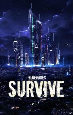 SURVIVE.© by bluefakes