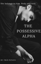 The Possessive Alpha by True_Potato