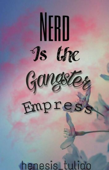 nerd is the gangster empress