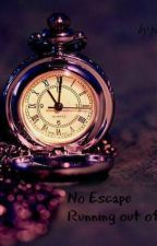No Escape~ Running Out Of Time by pumpi5
