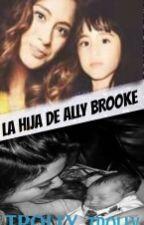 LA HIJA DE ALLY BROOKE [TROLLY] by LunaRuizMendoza