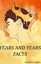 Years and Years Facts by AmbraYears