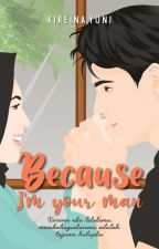 Because I'm Your Man by yuni27indri