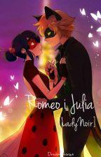 Romeo i Julia [LadyNoir] by Dreamatorka