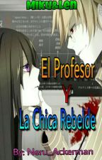 """""""Miku&Len"""" El Profesor y La Chica Rebelde by TakAckerman"""