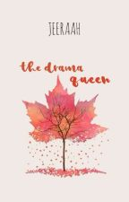 The Drama Queen by jeeraah
