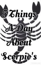 5 things a day about Scorpio's (for 27 days) by Ini_TAA