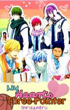 My Heart's Three-Pointer (Kuroko no Basket Reader-Insert One Shots) by ShirayukiEru