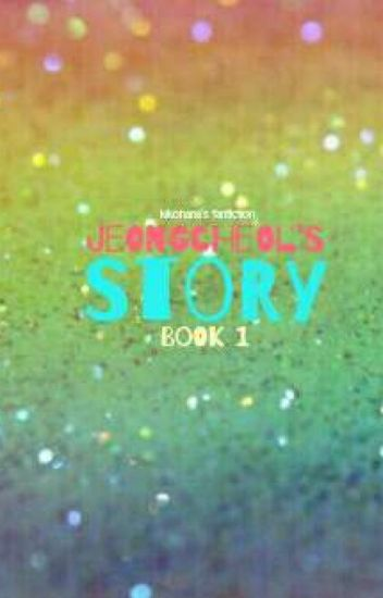 JeongCheol's Story [PART 1/COMPLETED]