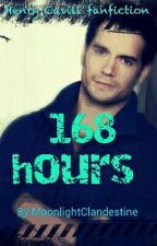 168 Hours (Henry Cavill fanfiction)  by MoonlightClandestine