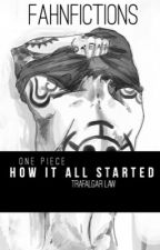 One piece [Fan fiction][Trafalgar law] by fahnfictions