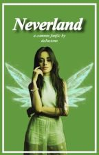 Neverland (camren) by deIusions