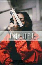 Tueuse [ TERMINÉ ] by Princessa_Galsena