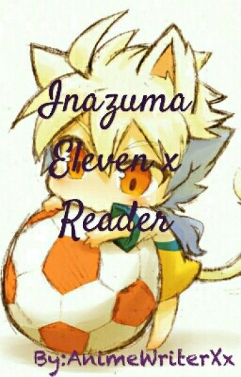 Inazuma Eleven/GO! X Reader