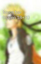 tuyen tap truyen 18+(1) by kehantinh_7864