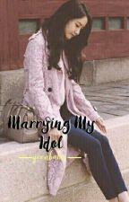 Marrying My Idol || SEMI-HIATUS by YoonBabes143