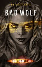 DOCTOR WHO -  BAD WOLF by BlinkWildly