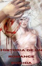 Historia de un romance suicida by Kesdaya