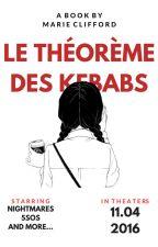 Le Théorème Des Kebabs  by MariieClifford