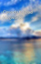 Cose da fare ad Hogwarts by WaterHJakson