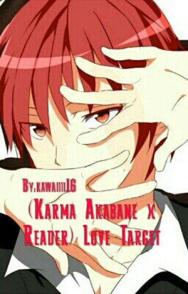 (Karma Akabane x Reader) Love Target