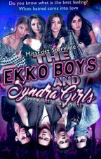 The Ekko Boys and The Syndra Girls (JD)(AD)(LQ)(KN) (B1-B2) #WATTYS2017 by MissEdsz