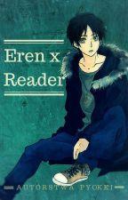 [W TAKCIE KOREKTY] Eren x Reader [PL] by pyokki