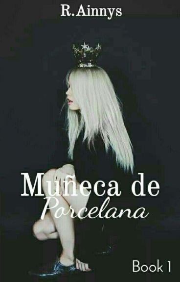 Muñeca De Porcelana ✴Book 1✴