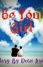 Be Your Girl (slow Update)  by Angeliters