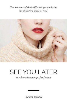See You Later (Robert Downey Jr. fanfic) by wer_tomato