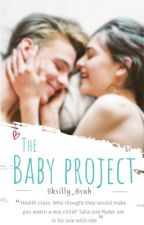 The Baby Project by Skrilly_Bruh